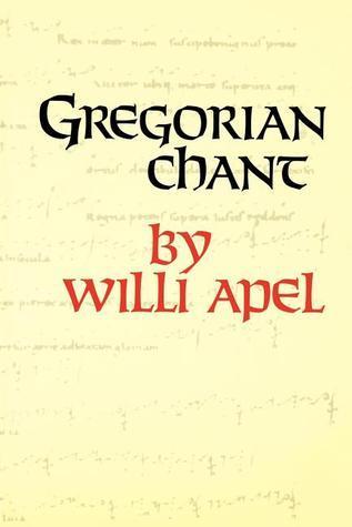 Gregorian Chant Willi Apel