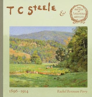 T. C. Steele and the Society of Western Artists, 1896-1914  by  Rachel Berenson Perry