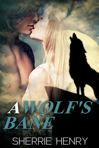 A Wolfs Bane  by  Sherrie Henry