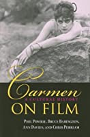 Carmen on Film: A Cultural History  by  Phil Powrie
