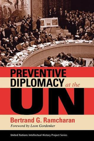 Preventive Diplomacy at the UN  by  Bertrand G. Ramcharan