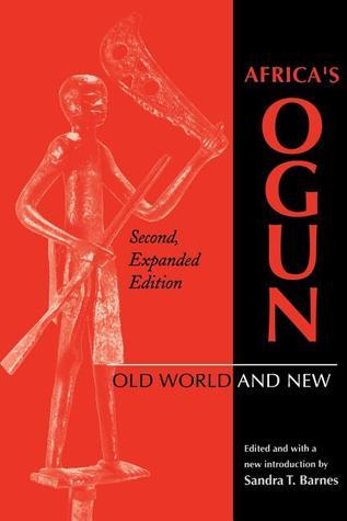 Africas Ogun: Old World and New Sandra T. Barnes