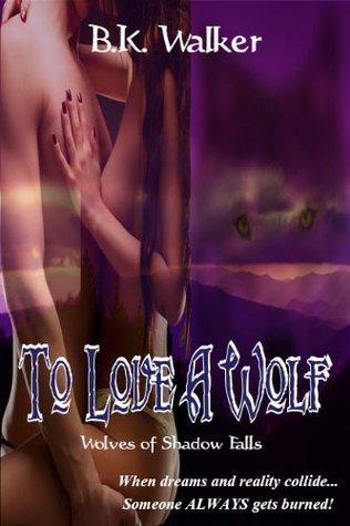 To Love A Wolf  by  B.K. Walker
