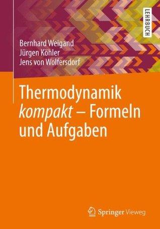 Thermodynamik Kompakt - Formeln und Aufgaben  by  Bernhard Weigand