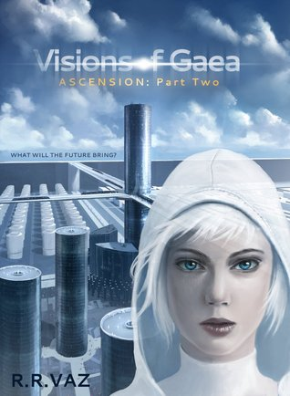 Visions of Gaea (Ascension, #2) R.R. Vaz
