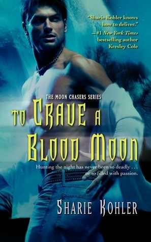 To Crave a Blood Moon (Moon Chasers, #3) Sharie Kohler