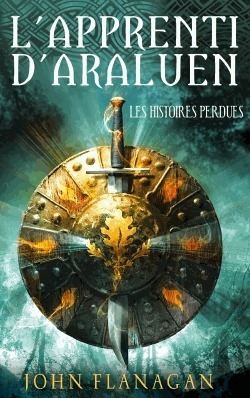 Les histoires perdues (LApprenti dAraluen, #11)  by  John Flanagan