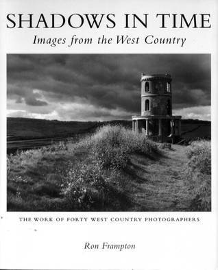 Shadows in Time Images from the West Country  by  Ron Frampton