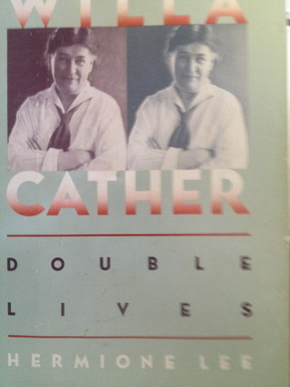 WILLA CATHER DOUBLE LIVES Hermione Lee
