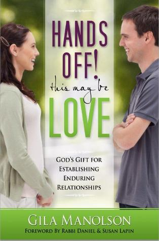 Hands Off This May Be Love Gila Manolson