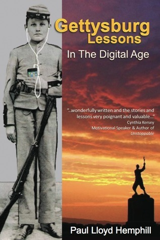 Gettysburg Lessons in the Digital Age  by  Paul Lloyd Hemphill
