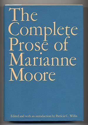 The Complete Prose of Marianne Moore  by  Marianne Moore