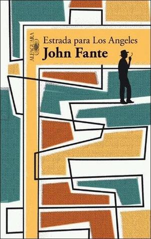 Estrada para Los Ángeles  by  John Fante