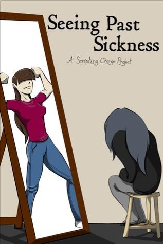 Seeing Past Sickness  by  Anya Kagan