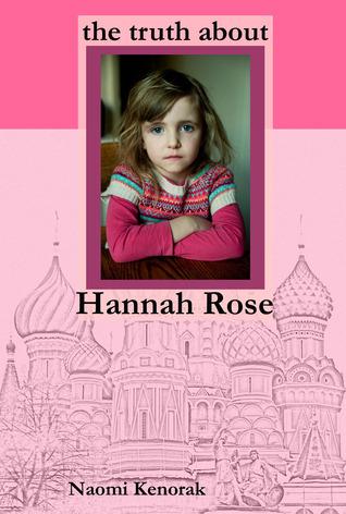 The Truth About Hannah Rose Naomi Kenorak
