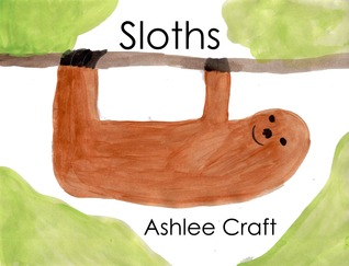 Sloths (Wonderful Wildlife, #3) Ashlee Craft