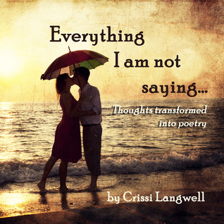 Everything I Am Not Saying Crissi Langwell
