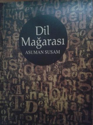 Dil Mağarası  by  Asuman Susam
