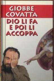 Dio li fa e poi laccoppa  by  Giobbe Covatta