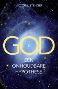 God, Een onhoudbare hypothese Victor J. Stenger
