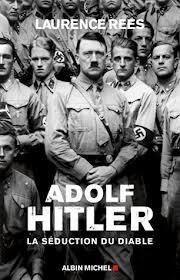 Adolf Hitler, la séduction du diable  by  Laurence Rees