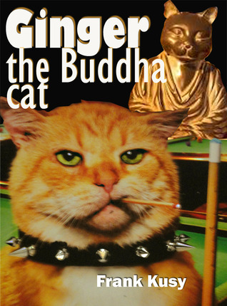 Ginger the Buddha Cat (Ginger #2)  by  Frank Kusy