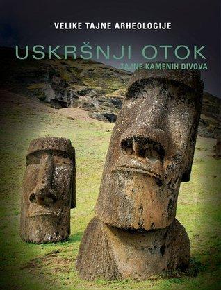 Uskršnji otok : Tajne kamenih divova Cristina Sirigatti