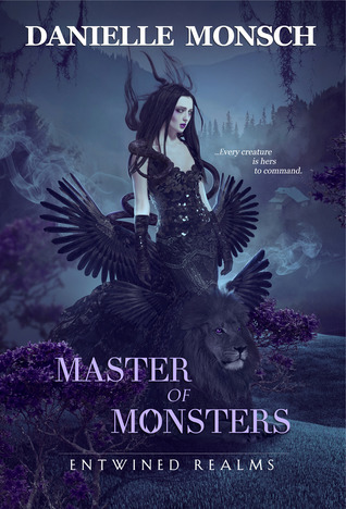 Master of Monsters (Entwined Realms, #3)  by  Danielle Monsch
