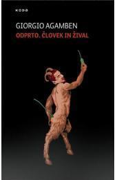 Odprto. Človek in žival  by  Giorgio Agamben