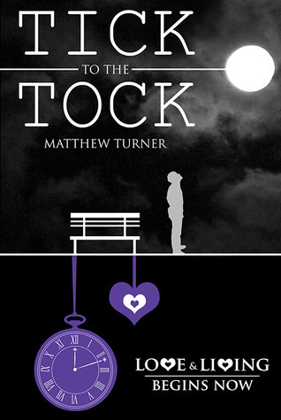 Tick to the Tock Matthew  Turner