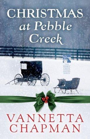 Christmas at Pebble Creek Vannetta Chapman