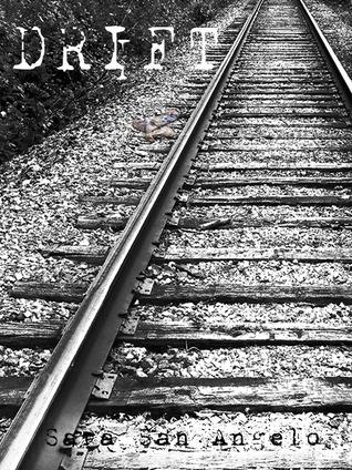 Drift  by  Sara San Angelo