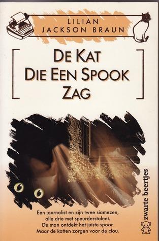 De kat die een spook zag (De kat die... #10) Lilian Jackson Braun