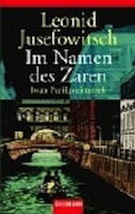 Im Namen des Zaren (Iwan Putilin, #1) Leonid Jusefowitsch
