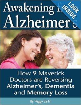 Awakening From Alzheimers: How 9 Maverick Doctors are Reversing Alzheimers Peggy Sarlin