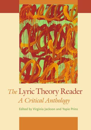 The Lyric Theory Reader: A Critical Anthology Virginia Walker Jackson