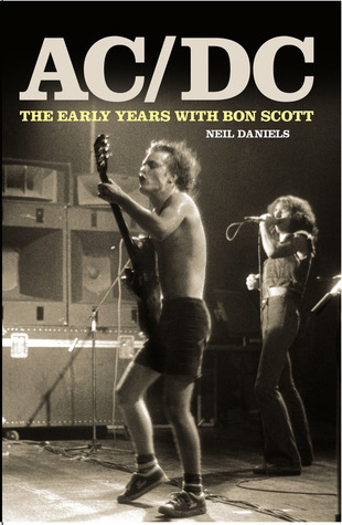 AC/DC - The Early Years With Bon Scott Neil Daniels