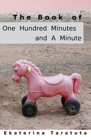 The Book of One Hundred Minutes and A Minute Ekaterina Taratuta
