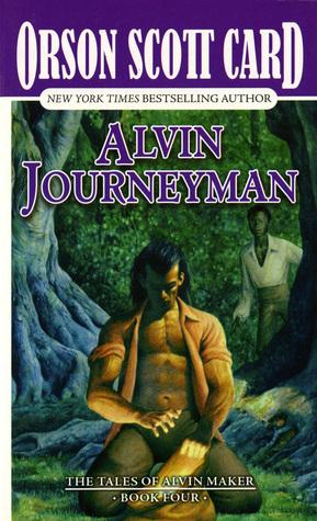 Alvin Journeyman: The Tales of Alvin Maker, Volume IV Orson Scott Card