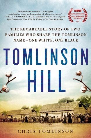 Tomlinson Hill: Sons of Slaves, Sons of Slaveholders Chris  Tomlinson