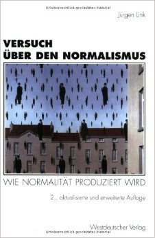 Versuch über den Normalismus: wie Normalität produziert wird  by  Jürgen Link