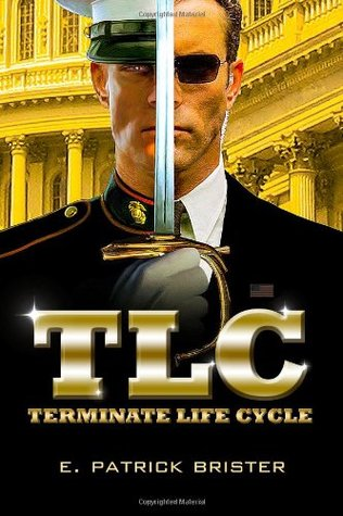 TLC: Terminate Life Cycle  by  E. Patrick Brister