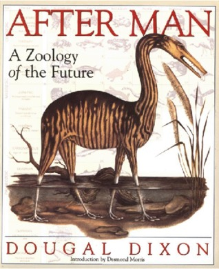 After Man: A Zoology Of The Future Dougal Dixon