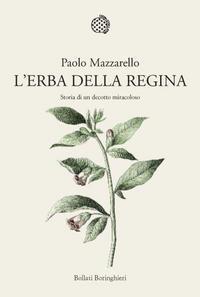Lerba della regina: Storia di un decotto miracoloso Paolo Mazzarello