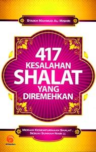 417 Kesalahan Shalat yang Diremehkan Syaikh Mahmud Al-Mishri