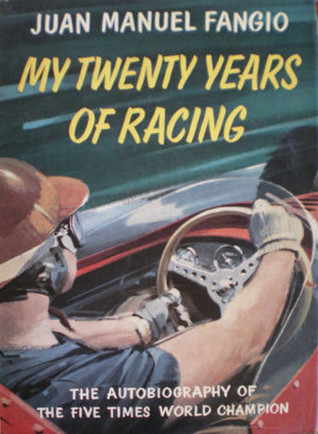 My twenty years of racing Juan Manuel Fangio