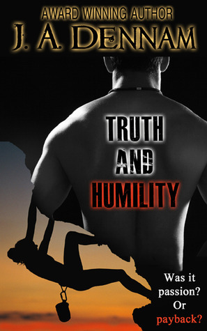 Truth and Humility (Captive, #1)  by  J.A. Dennam