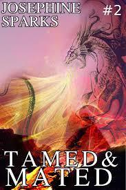 Tamed And Mated (#2) Josephine Sparks