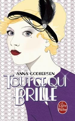 Tout ce qui brille (Bright Young Things, #1)  by  Anna Godbersen
