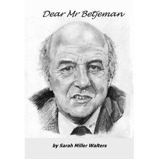 Dear Mr Betjeman  by  Sarah Miller Walters